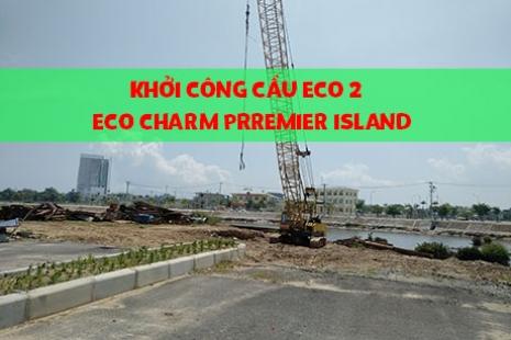 Khởi công Cầu Eco 2 dự án Eco Charm Tây Bắc Liên Chiểu Đà Nẵng